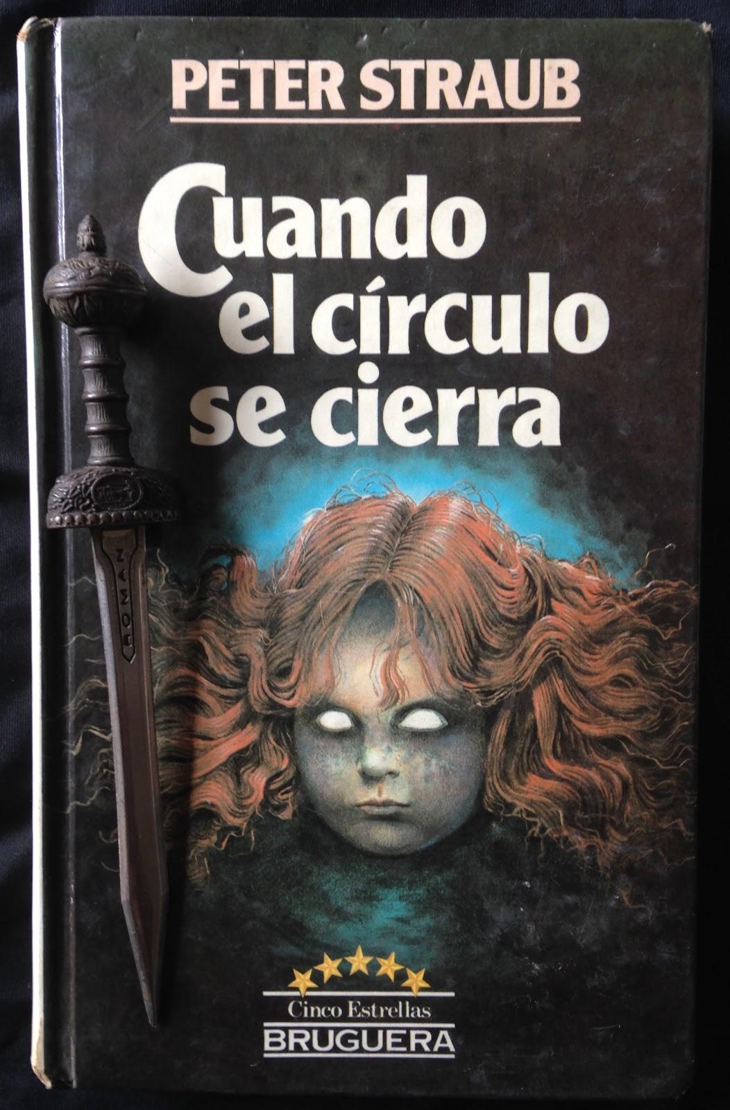 """Resultado de imagen de Cuando el círculo se cierra, de Peter Straub"""""""