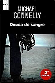 Deuda de sangre (NOVELA POLICÍACA): Amazon.es: Connelly, Michael ...