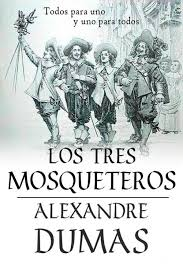 Los tres mosqueteros, novela de Alejandro Dumas - Libros