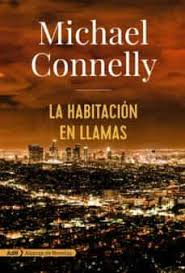 LA HABITACION EN LLAMAS (SERIE HARRY BOSCH 17) | MICHAEL CONNELLY ...