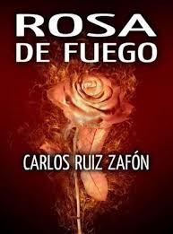 ROSA DE FUEGO - RUIZ ZAFÓN CARLOS - Sinopsis del libro, reseñas ...